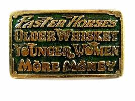 1977 Faster Horses Older Whiskey Younger Women More Money Belt Buckle 93014 - $17.99