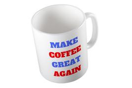 Make Coffee Great Again Donald Trump Mug - $13.19