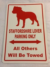 Staffordshire Bull Terrier Lover Parking Only Aluminum Sign - $20.00