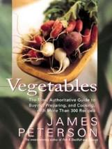 Vegetables : Buying Preparing Cooking 300 Recipes Cookbook - James Peterson - $31.85