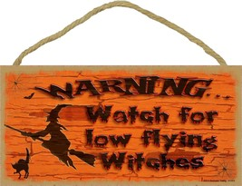 Warning Watch For Low Flying Witches Halloween Witch Sign Plaque Decor - $15.99