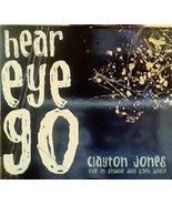 Hear Eye Go - Live in Studio July 25th, 2009 [Audio CD] Clayton Jones - $15.99
