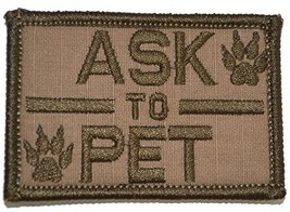 Ask to Pet, K9 Dog Patch - 2x3 Morale Patch (Coyote Brown) - $5.87