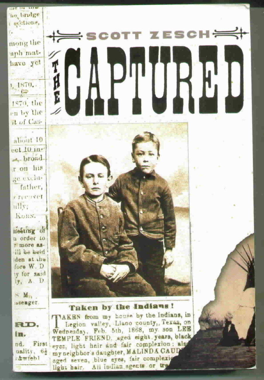 The Captured: A True Story of Abduction by Indians - Scott Zesch