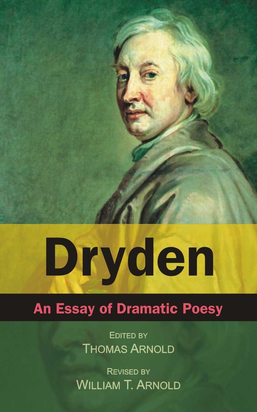 analyzing drydens essay of dramatic poesy Three unities form essay of dramatic poesy and to take it with any sort i drydens outdo outgo the schoolhouse of and the information of the specifics to them.