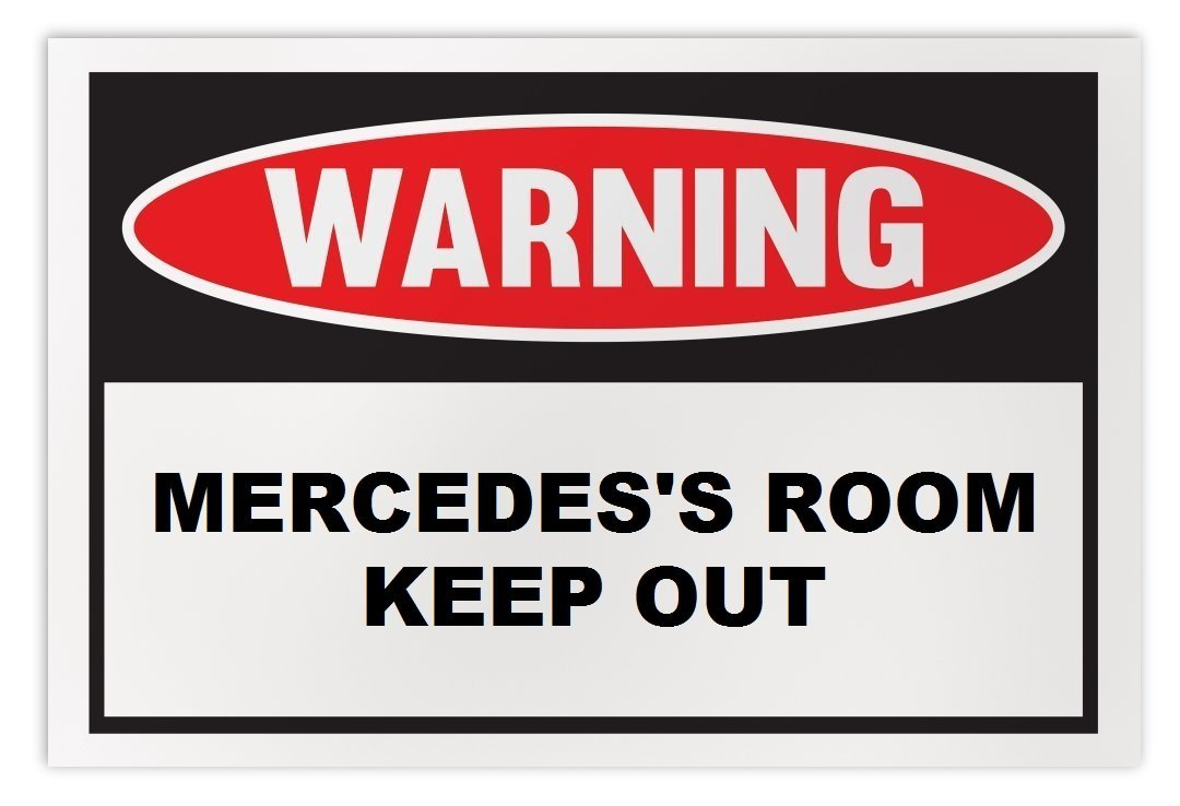 Personalized Novelty Warning Sign: Mercedes's Room Keep Out - Boys, Girls, Kids,