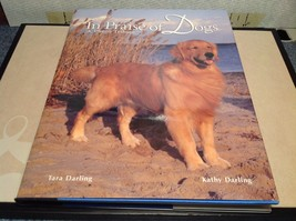 In Praise of Dogs A Photo Tribute by Tara and Kathy Darling
