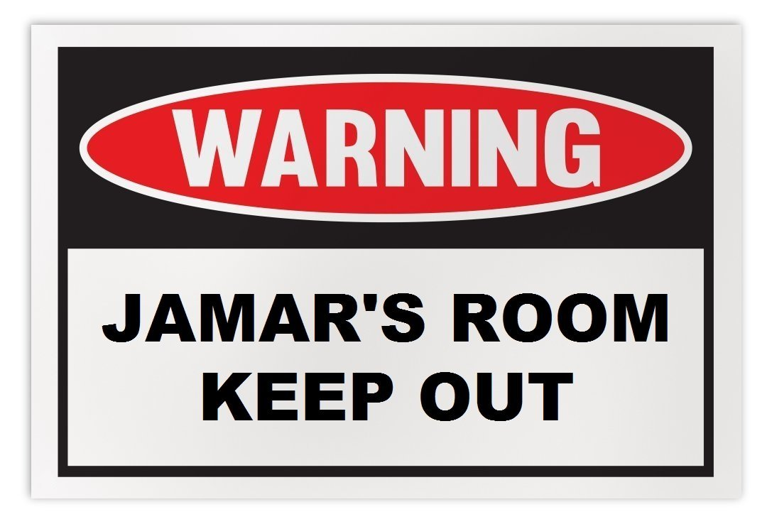Personalized Novelty Warning Sign: Jamar's Room Keep Out - Boys, Girls, Kids, Ch