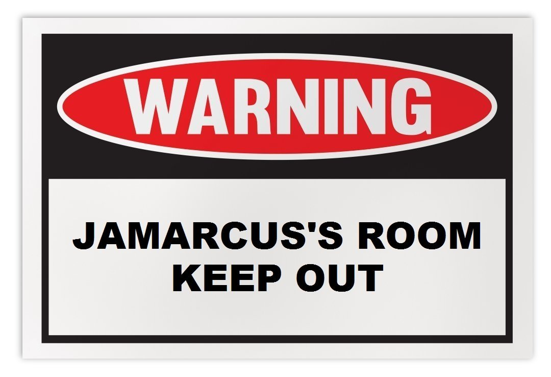 Personalized Novelty Warning Sign: Jamarcus's Room Keep Out - Boys, Girls, Kids,