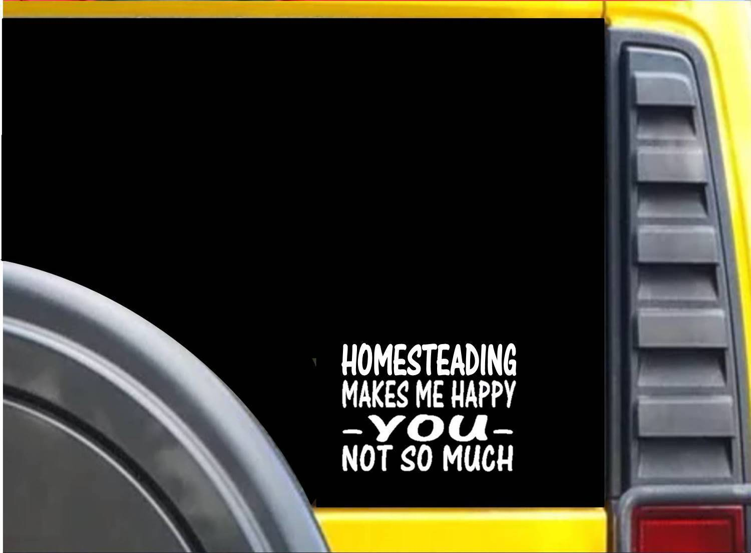 Homesteading Makes Me Happy K621 6 inch Sticker decal