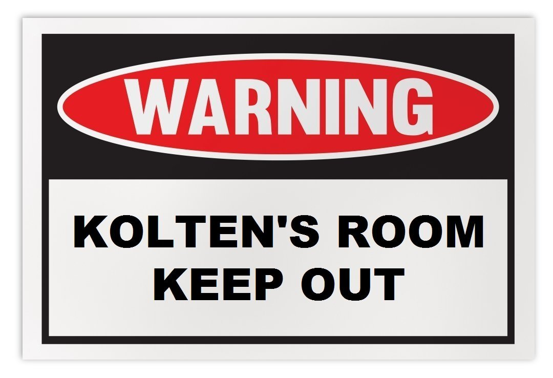 Personalized Novelty Warning Sign: Kolten's Room Keep Out - Boys, Girls, Kids, C