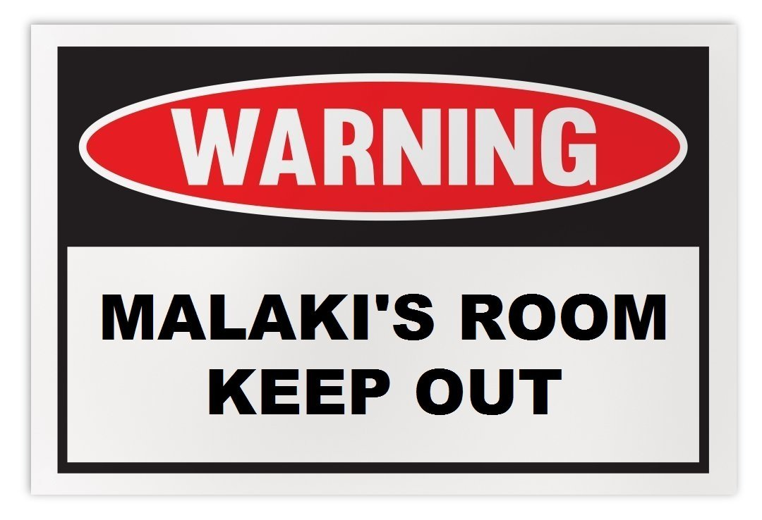 Personalized Novelty Warning Sign: Malaki's Room Keep Out - Boys, Girls, Kids, C