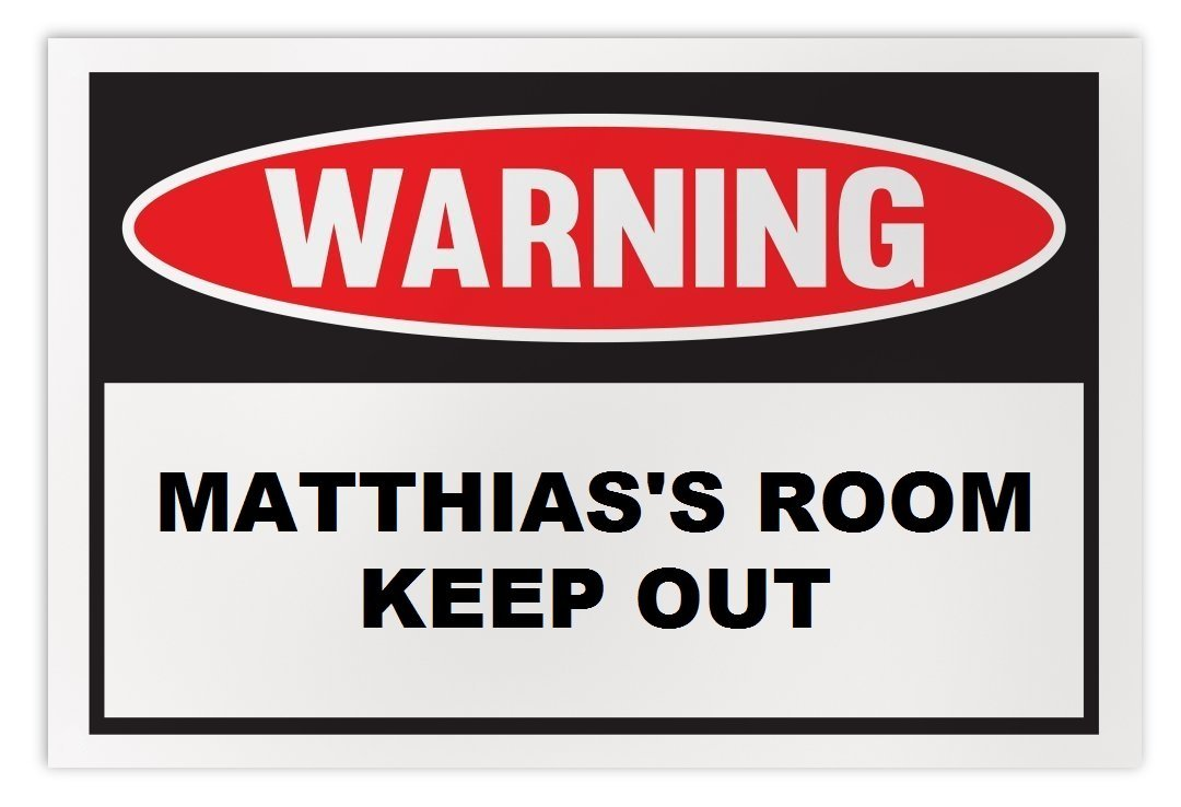 Personalized Novelty Warning Sign: Matthias's Room Keep Out - Boys, Girls, Kids,
