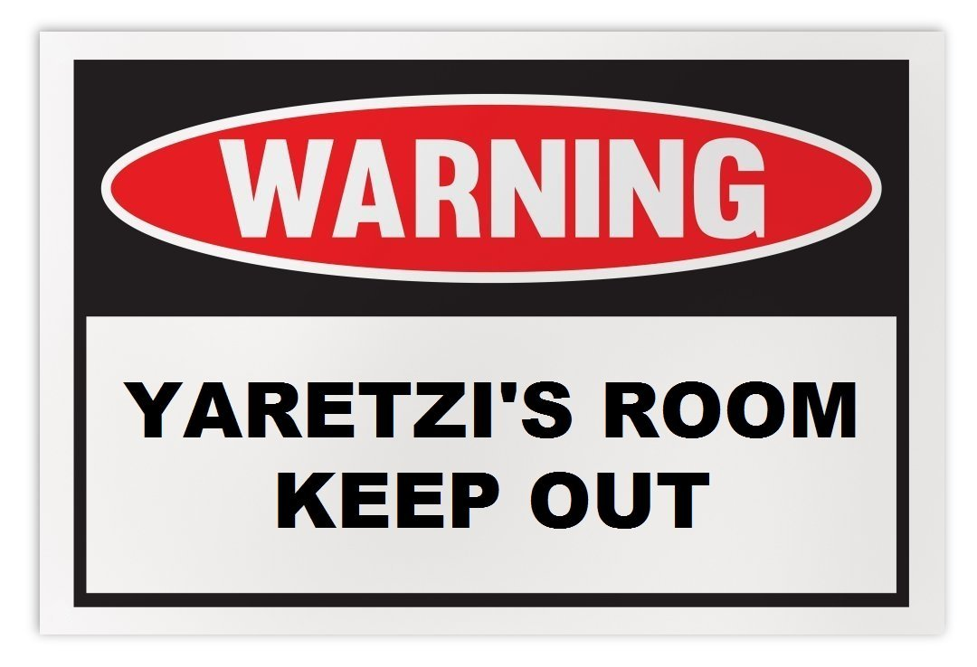 Personalized Novelty Warning Sign: Yaretzi's Room Keep Out - Boys, Girls, Kids,