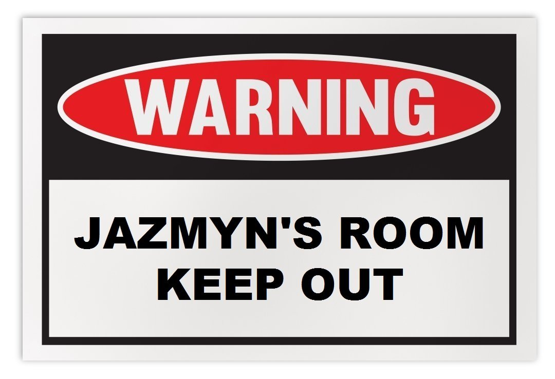 Personalized Novelty Warning Sign: Jazmyn's Room Keep Out - Boys, Girls, Kids, C