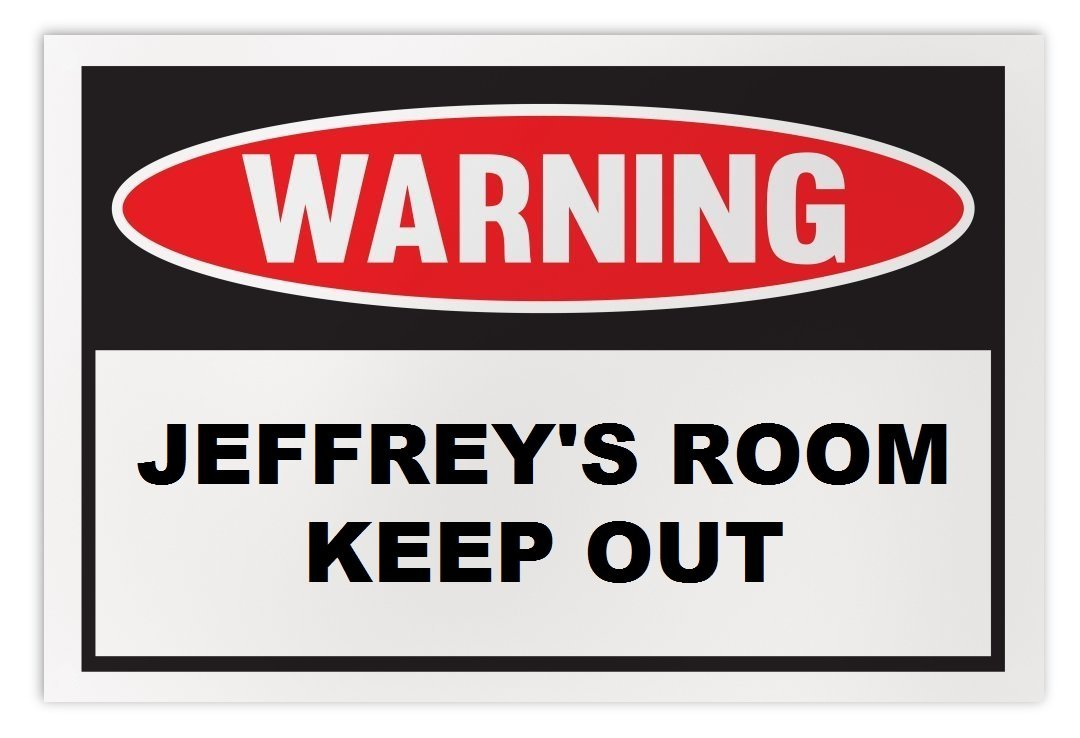Personalized Novelty Warning Sign: Jeffrey's Room Keep Out - Boys, Girls, Kids,