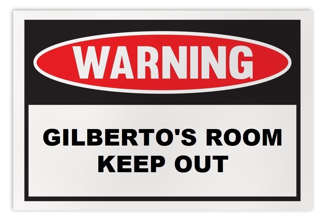 Personalized Novelty Warning Sign: Gilberto's Room Keep Out - Boys, Girls, Kids,