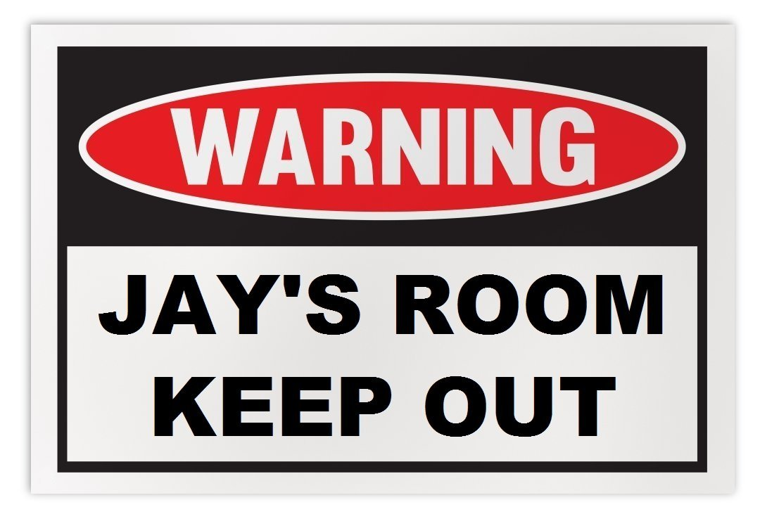 Personalized Novelty Warning Sign: Jay's Room Keep Out - Boys, Girls, Kids, Chil
