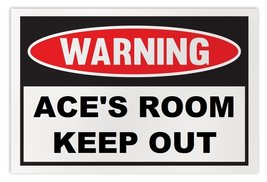 Personalized Novelty Warning Sign: Ace's Room K... - $14.99