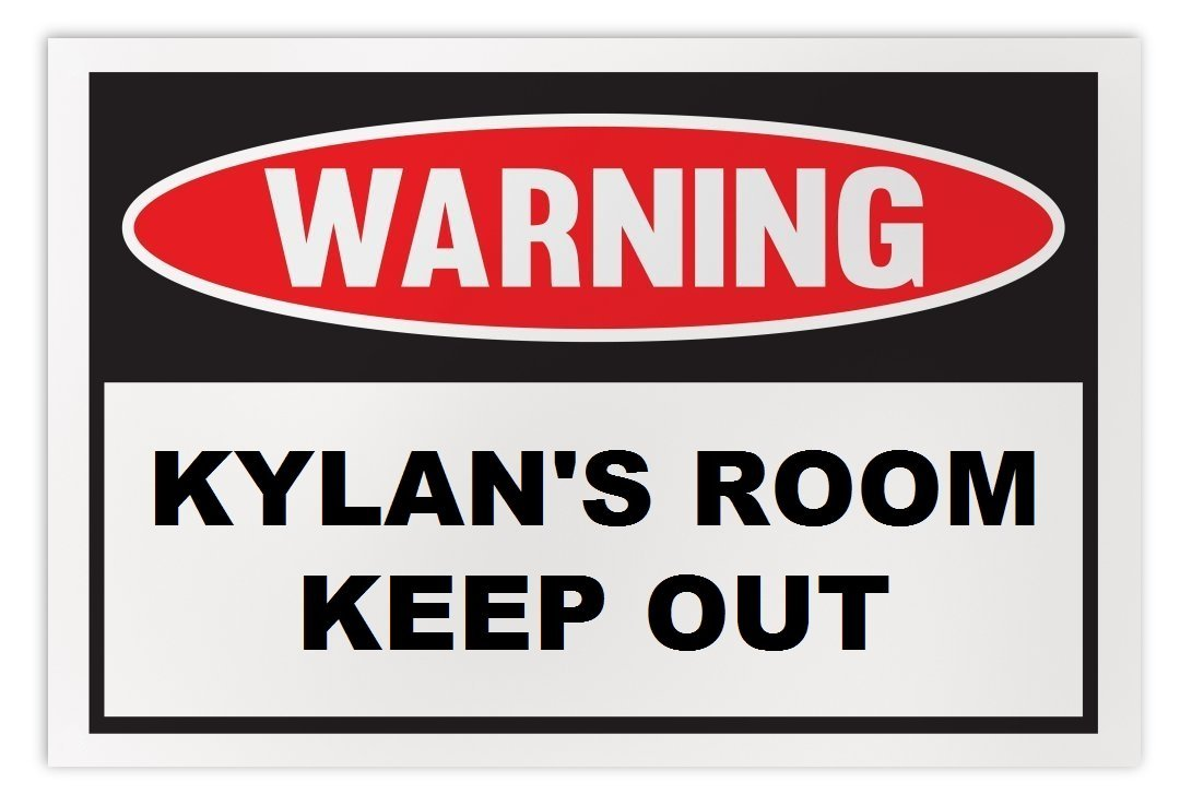 Personalized Novelty Warning Sign: Kylan's Room Keep Out - Boys, Girls, Kids, Ch