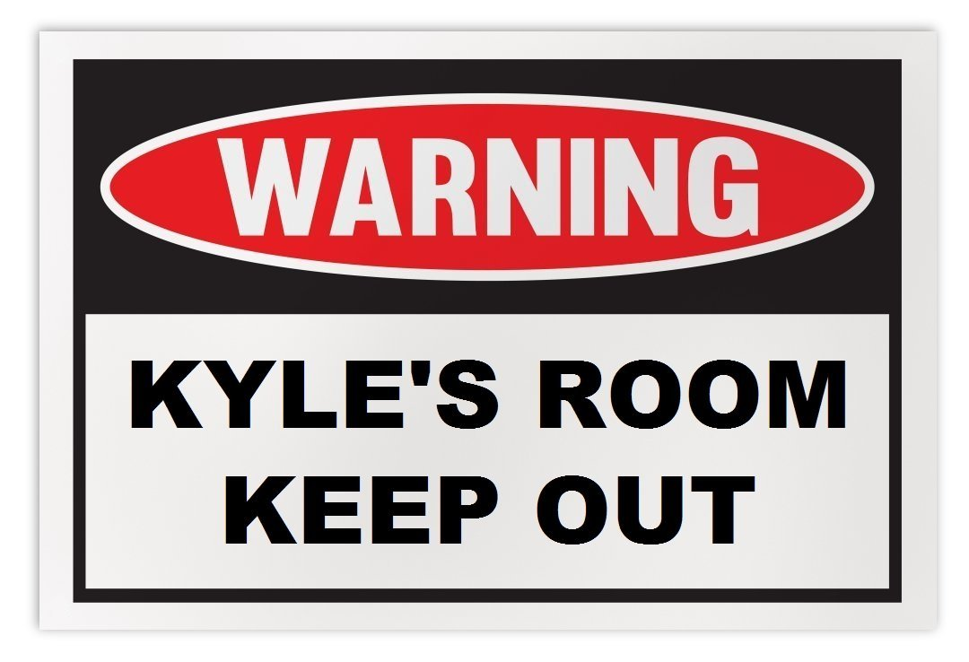 Personalized Novelty Warning Sign: Kyle's Room Keep Out - Boys, Girls, Kids, Chi