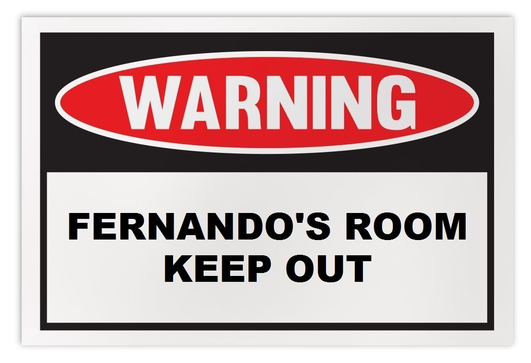 Personalized Novelty Warning Sign: Fernando's Room Keep Out - Boys, Girls, Kids,
