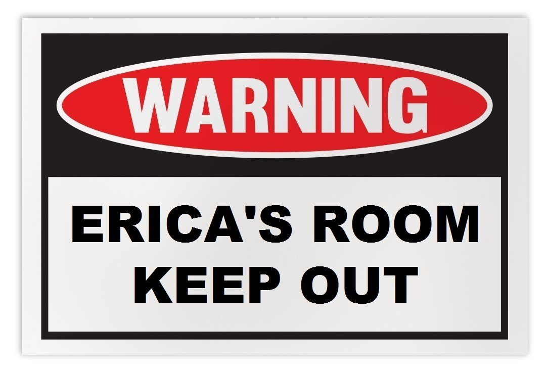 Personalized Novelty Warning Sign: Erica's Room Keep Out - Boys, Girls, Kids, Ch