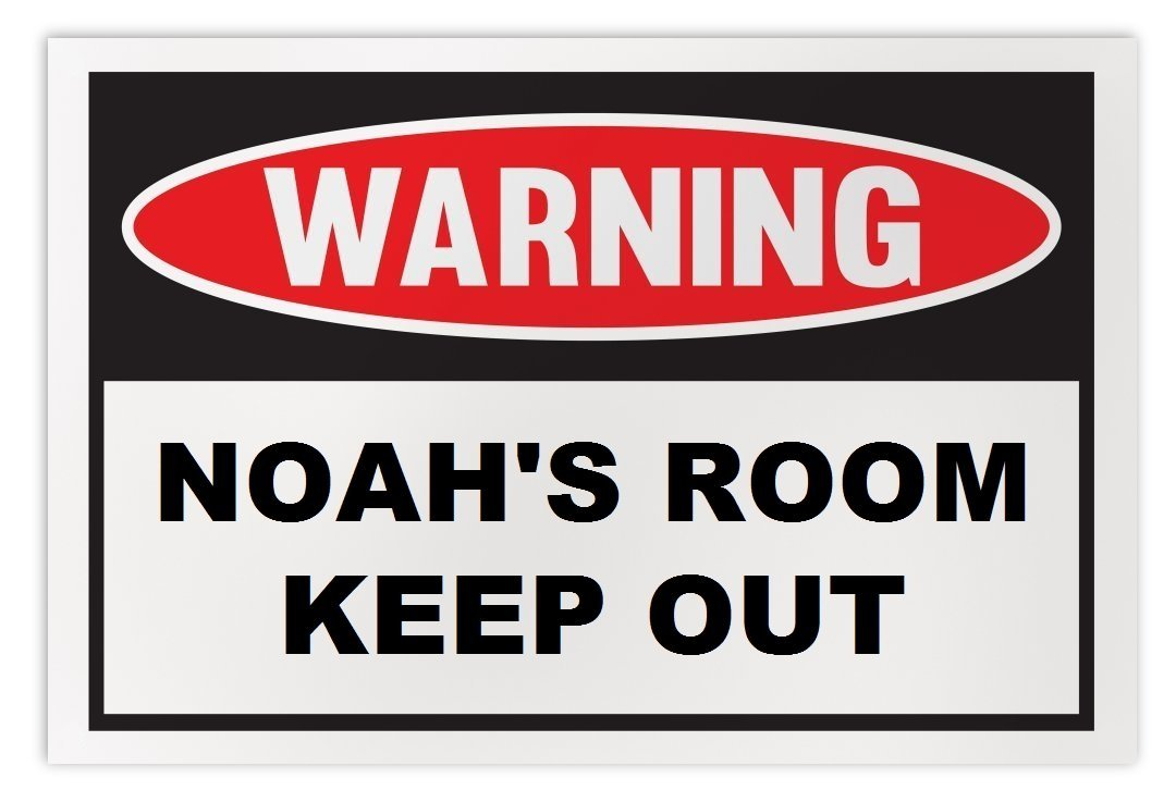 Personalized Novelty Warning Sign: Noah's Room Keep Out - Boys, Girls, Kids, Chi