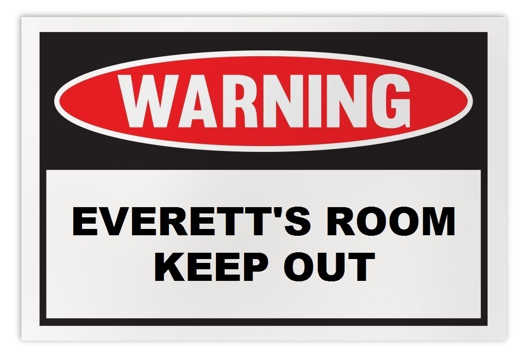 Personalized Novelty Warning Sign: Everett's Room Keep Out - Boys, Girls, Kids,