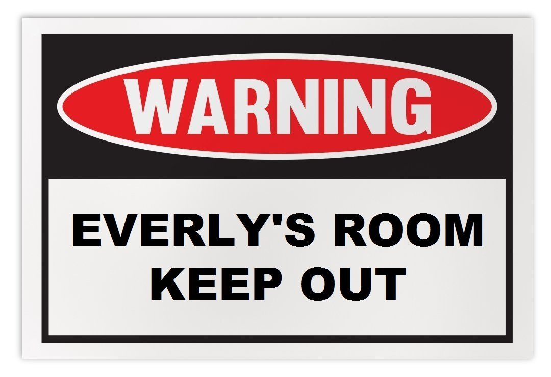 Personalized Novelty Warning Sign: Everly's Room Keep Out - Boys, Girls, Kids, C