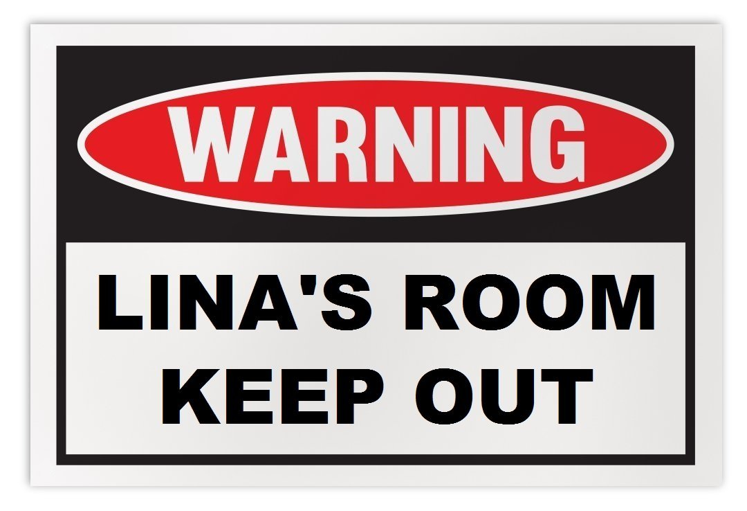 Personalized Novelty Warning Sign: Lina's Room Keep Out - Boys, Girls, Kids, Chi