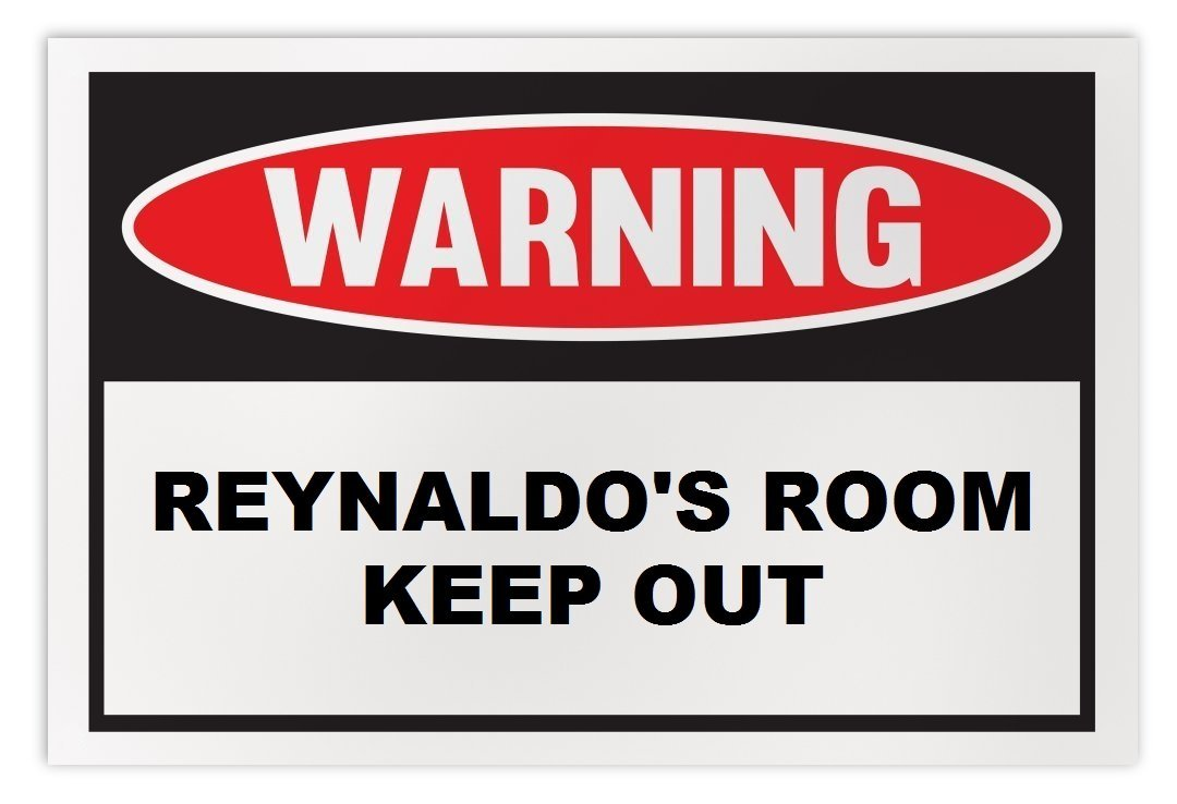 Personalized Novelty Warning Sign: Reynaldo's Room Keep Out - Boys, Girls, Kids,