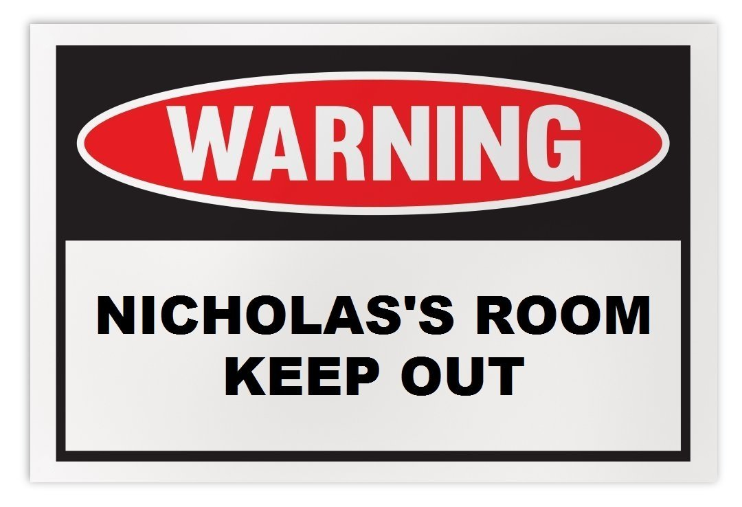 Personalized Novelty Warning Sign: Nicholas's Room Keep Out - Boys, Girls, Kids,