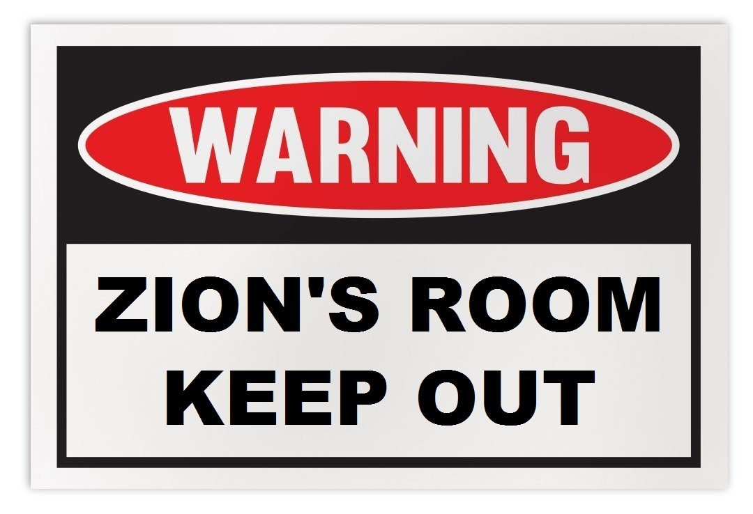 Personalized Novelty Warning Sign: Zion's Room Keep Out - Boys, Girls, Kids, Chi