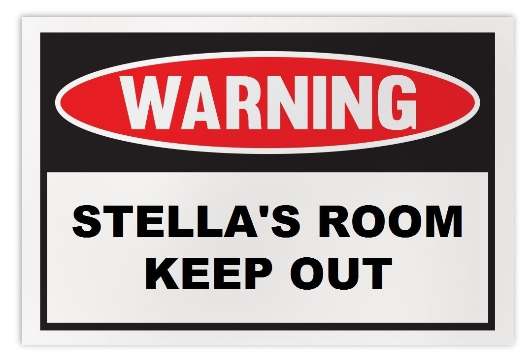 Personalized Novelty Warning Sign: Stella's Room Keep Out - Boys, Girls, Kids, C