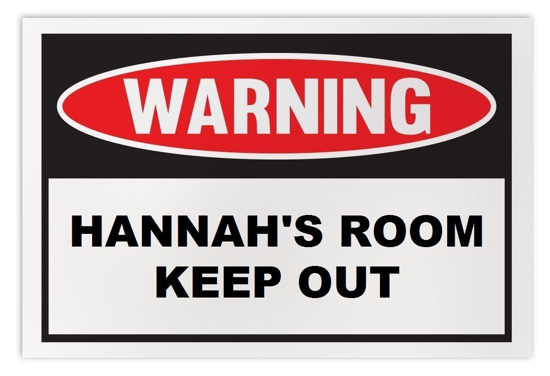 Personalized Novelty Warning Sign: Hannah's Room Keep Out - Boys, Girls, Kids, C