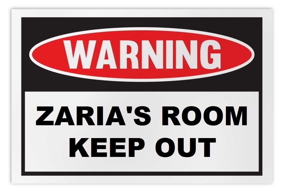 Personalized Novelty Warning Sign: Zaria's Room Keep Out - Boys, Girls, Kids, Ch