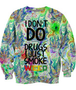 Dont drug just smoe weed everyday sublimated fu... - $32.99 - $44.99