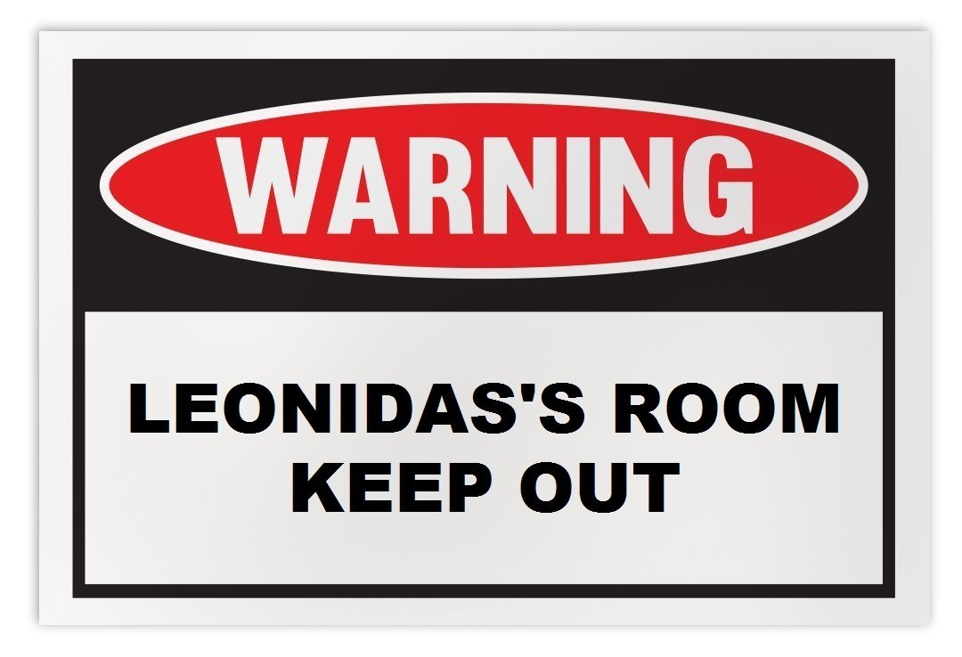 Personalized Novelty Warning Sign: Leonidas's Room Keep Out - Boys, Girls, Kids,