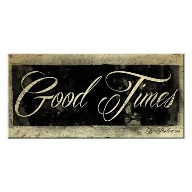 Good times wood plank sign web