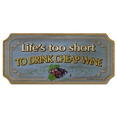 Sign wood wine lifes short