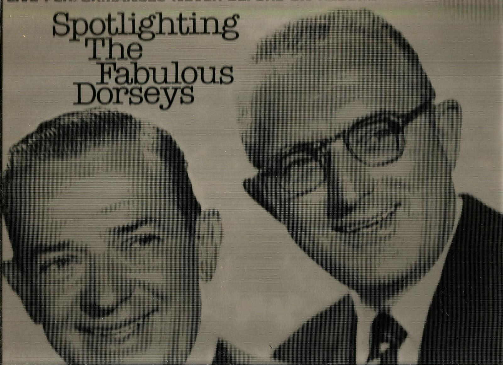 SPOTLIGHTING THE FABULOUS DORSEYS * JIMMY & TOMMY * LIVE  NEVER ON RECORD BEFORE