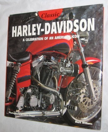 Primary image for The Classic Harley by Mark Williams 1999 Hardcover Select Edition FREE SHIP USA