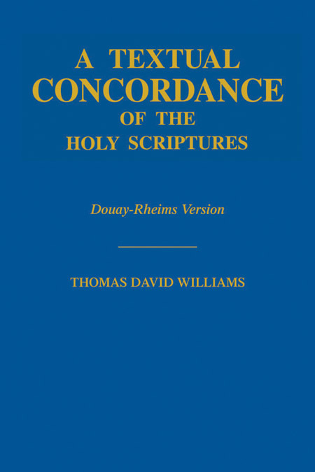 A Textual Concordance of the Holy Scriptures (Douay-Rheims Version)