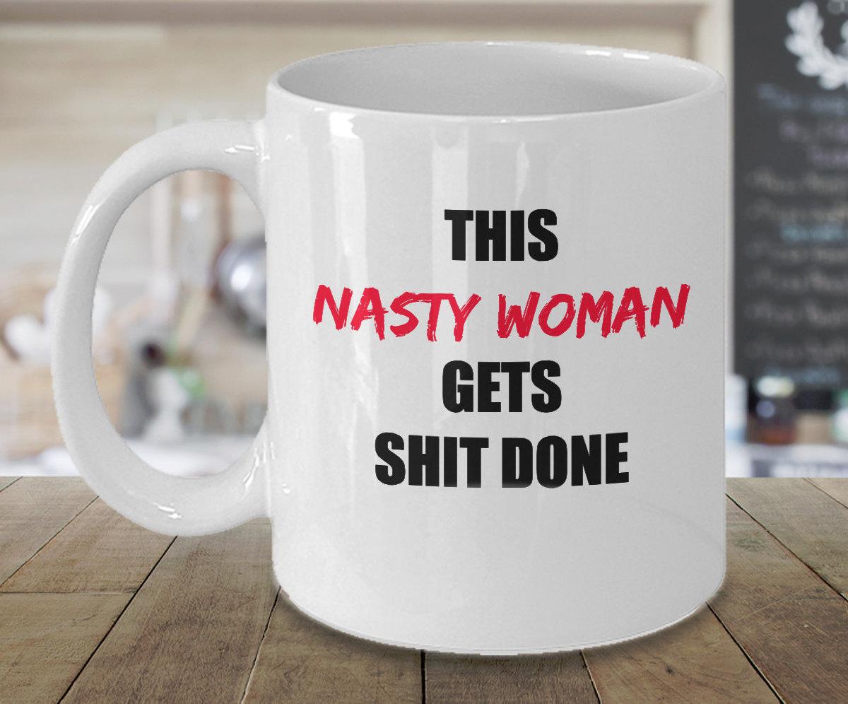 Nasty Woman Personalized Funny Coffee Mug Birthday Gift Mugs with Saying For Him