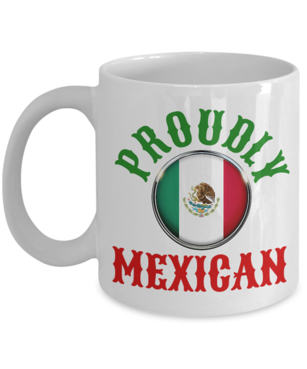 Proudly Mexican Personalized Mug Birthday Gift For Coffee Lover Him Her Men Wome