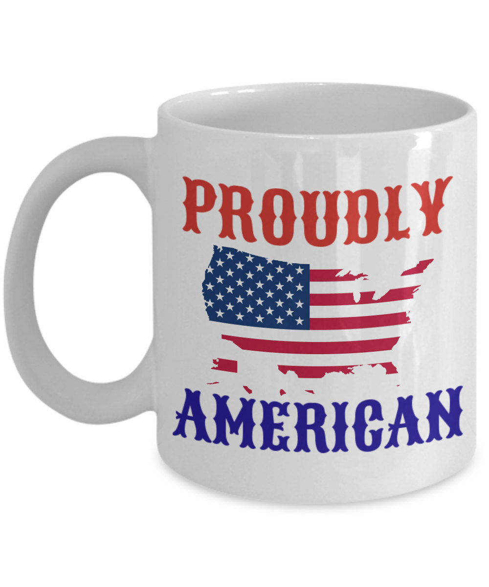 Proudly American Personalized Mug Birthday Gift For Coffee Lover Him Her Men Wom