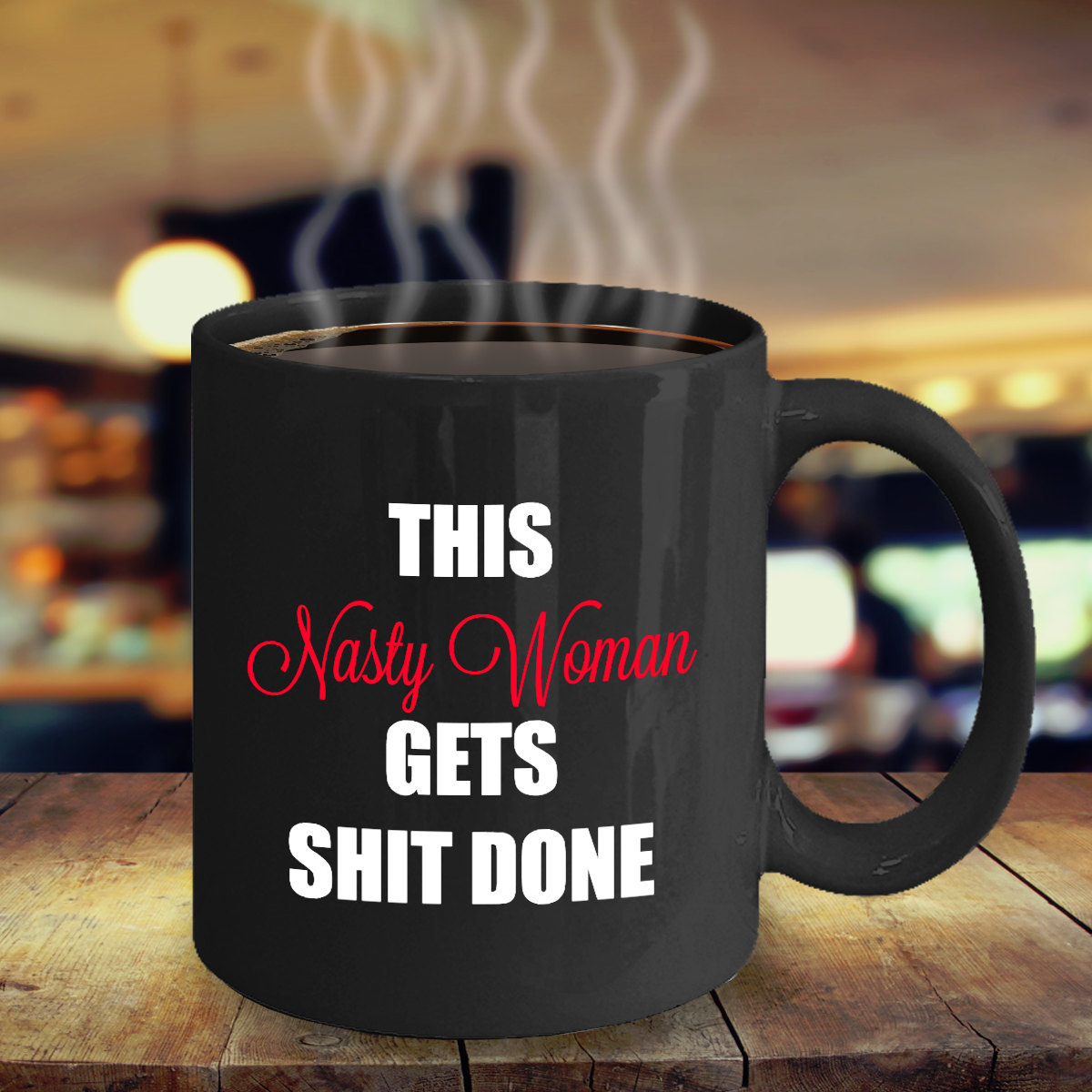 Nasty Woman Funny Coffee Mug Gift Mugs with Saying For Him Her Men Women Dad Mom