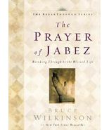 The Prayer of Jabez: Breaking Through to the Blessed Life by Bruce Wilki... - $7.07
