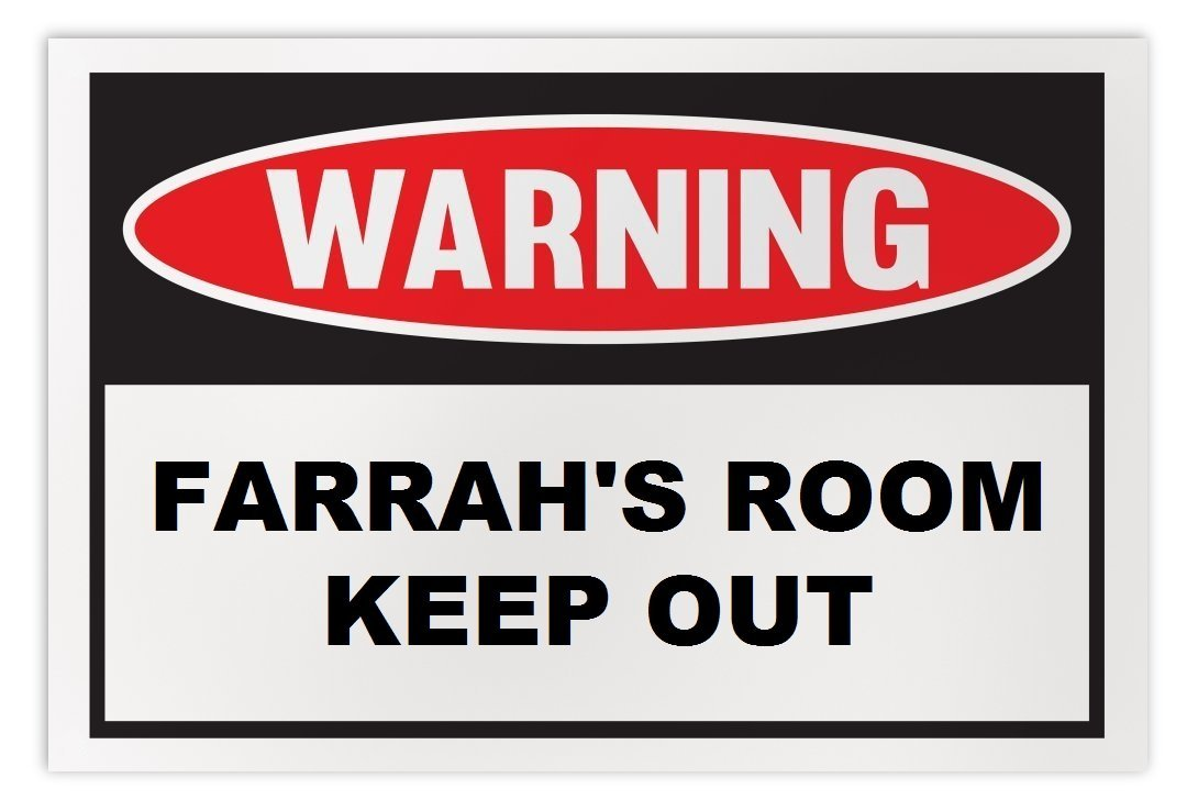 Personalized Novelty Warning Sign: Farrah's Room Keep Out - Boys, Girls, Kids, C